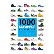 "1000 SNEAKERS ""A Guide to the World's Greatest Kicks, from Sport to Street"""