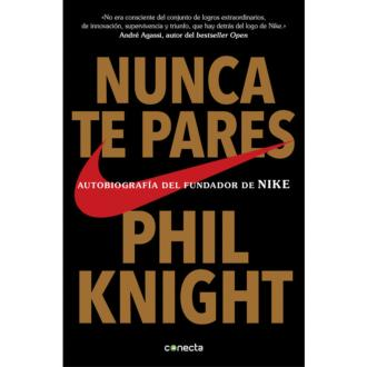 "NUNCA TE PARES ""Phil Knight"""